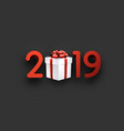 grey 2019 new year background with gift box vector image vector image