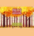 hello autumn color in park postcard vector image vector image