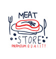 meat store premium quality logo template vintage vector image vector image