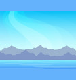 nature panorama with mountains on a sea scenic vector image vector image