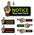 warning forefinger and pointing hand labels vector image vector image