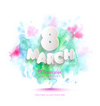 8 march card on color watercolor background vector image vector image
