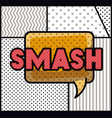 expression bubble with smash pop art style vector image vector image