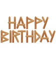 Happy birthday inscription made from wooden boards vector image vector image