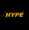 hype text with glitch effect vector image