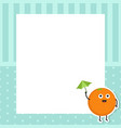 greeting card with smiling orange greeting card vector image