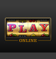 play online slot machine games banner gambling vector image vector image