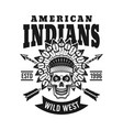 american indians emblem with chief skull vector image vector image
