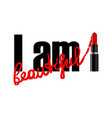 i am beauty t-shirt fashion print with red vector image vector image