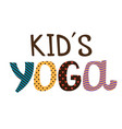 kids yoga lettering on white background