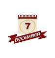 7 december calendar with ribbon vector image