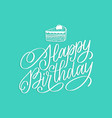 happy birthday hand lettering phrase on turquoise vector image vector image