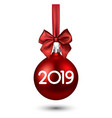 red 2019 new year christmas ball with satin bow vector image vector image