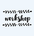 workshop stamp vector image vector image