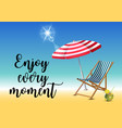 enjoy every moment typography inscription with vector image vector image