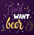 hand lettering quote - j just want beer - with vector image vector image