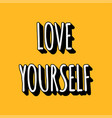 love yourself black and white lettering isolated vector image vector image