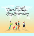 never stop traveling around word with friends vector image
