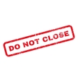 Do Not Close Text Rubber Stamp vector image vector image