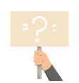 hand holding a placard with question mark vector image vector image