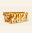 happy new 2021 year golden card 3d isolated vector image vector image