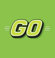 go white word text on green background vector image