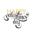 Happy valentines day Gold phrase handmade Stylish vector image vector image