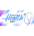 world health day design with stethoscope banner vector image
