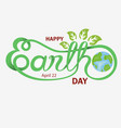 green happy earth day typographical design vector image