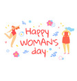 happy womans day greeting card with girls dancing vector image