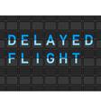 Delayed Flight Flip Board vector image