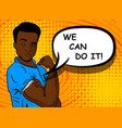 black african-american man we can do vector image vector image
