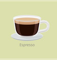glass cup on saucer with espresso flat vector image