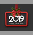grey 2019 happy new year background with red frame vector image vector image