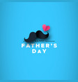 fathers day card paper mustache with love icon vector image