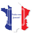 do you speak french vector image vector image