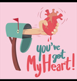 You have Got Heart vector image vector image