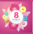 8 march women s day paper cut flower background vector image vector image