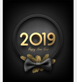 black and gold 2019 happy new year background with vector image vector image