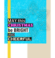May this Christmas be bright and cheerful vector image vector image