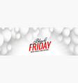 black friday sale white balloons banner design vector image