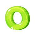 o green glossy bright english letter kids font vector image