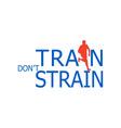 runner silhouette running train dont strain vector image vector image