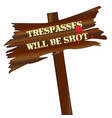 trespassers will be shot sign vector image vector image