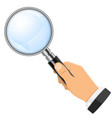 magnifying glass in hand vector image vector image