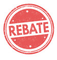 rebate sign or stamp vector image vector image