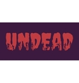 Undead word and silhouettes on them vector image vector image