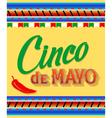 Cinco De Mayo hand drawn lettering design vector image vector image