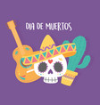 day dead skull with hat guitar and potted vector image vector image