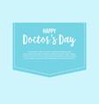 happy doctor day art vector image vector image